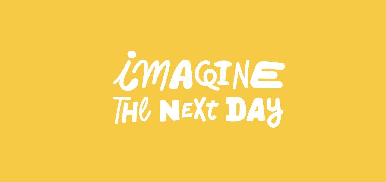 IMAGINE THE NEXT DAY